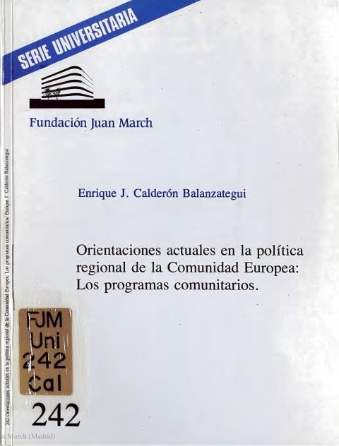 Orientaciones actuales en la política regional de la Comunidad Europea : los programas comunitarios [1987]. Biblioteca