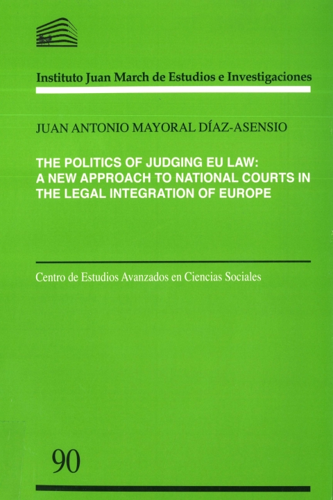 "Portada de ""The Politics of Judging EU Law: A New Approach to National Courts in the Legal Integration of Europe"""