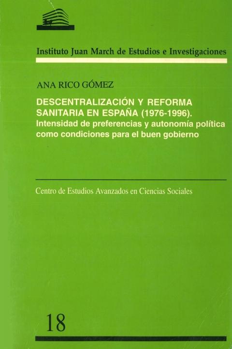 """Portada de """"Descentralización y reforma sanitaria en España, 1976-1996: intensidad de preferencias y autonomía política como condiciones para el buen gobierno"""""""