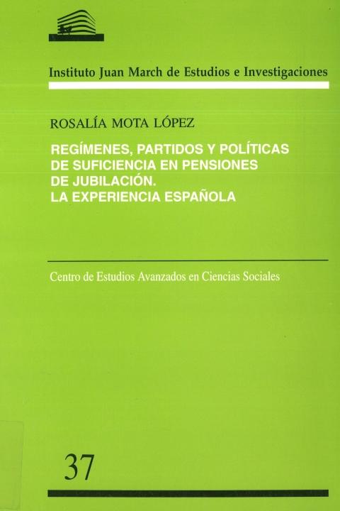 Regímenes, partidos y políticas de suficiencia en pensiones de jubilación: la experiencia española [2002]. Biblioteca