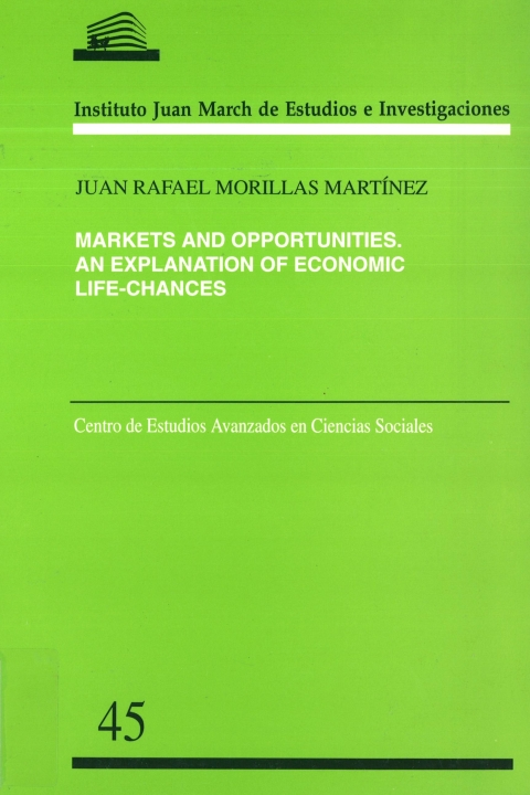"Portada de ""Markets and opportunities: an explanation of economic life-chances"""