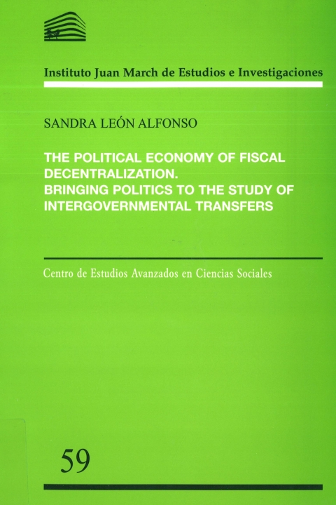 "Portada de ""The Political economy of fiscal decentralization: bringing politics to the study of intergovernmental transfers"""