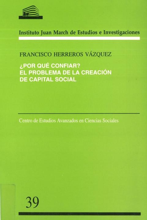 """Portada de """"¿Por qué confiar?: el problema de la creación de capital social"""""""