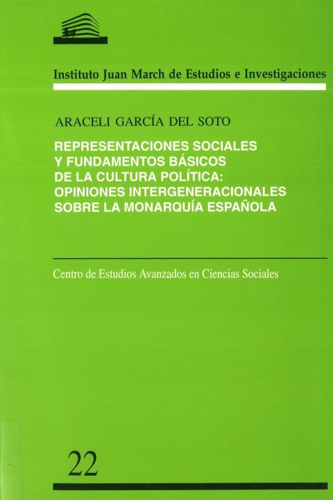 Representaciones sociales y fundamentos básicos de la cultura política: opiniones intergeneracionales sobre la monarquía española actual [1999]. Biblioteca