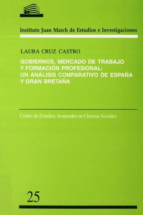 Gobiernos, mercado de trabajo y formación profesional: un análisis comparativo de España y Gran Bretaña [2000]. Biblioteca