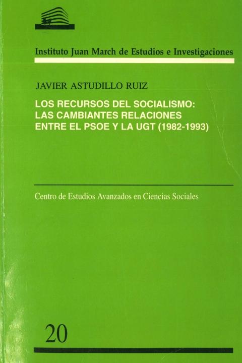 """Portada de """"Recursos del socialismo: las cambiantes relaciones entre el PSOE y la UGT, 1982-1993"""""""