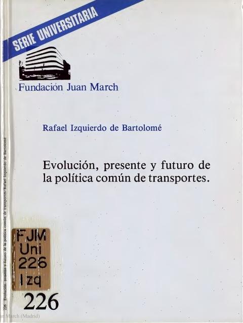 Evolución, presente y futuro de la política común de transportes [1985]. Biblioteca