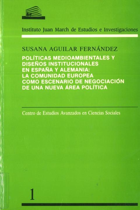 """Portada de """"Políticas medioambientales y diseños institucionales en España y Alemania: la Comunidad Europea como escenario de negociación de una nueva área política"""""""