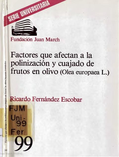 Factores que afectan a la polinización y cuajado de frutos en olivo (Olea europaea L.) [1979]. Biblioteca