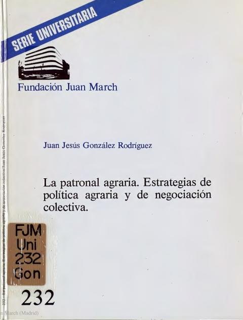 """Portada de """"La patronal agraria : estrategias de política agraria y de negociación colectiva"""""""