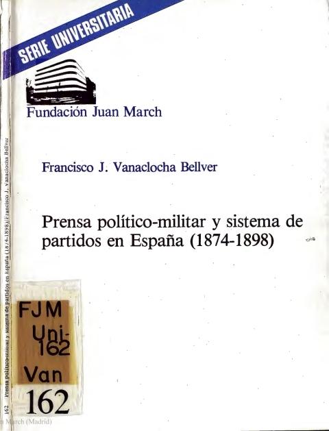Prensa político-militar y sistema de partidos en España (1874-1898) [1981]. Biblioteca