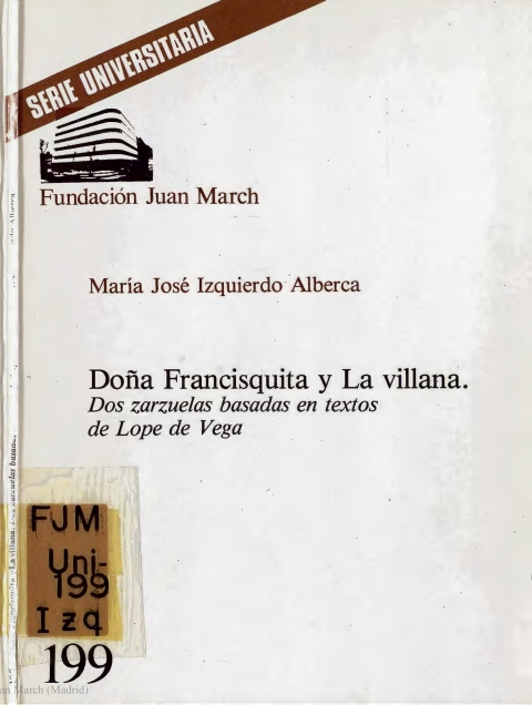 Doña Francisquita y La villana : dos zarzuelas basadas en textos de Lope de Vega [1983]. Biblioteca