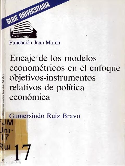 Encaje de los modelos econométricos en el enfoque objetivos-instrumentos relativos de política económica [1977]. Biblioteca