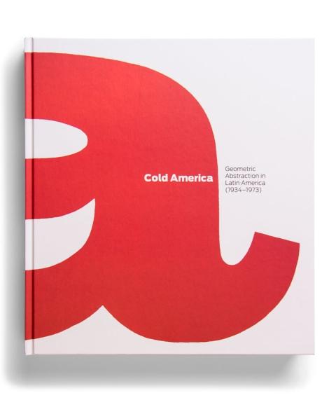 """Portada de """"Cold America : geometric abstraction in Latin America (1934-1973)"""""""