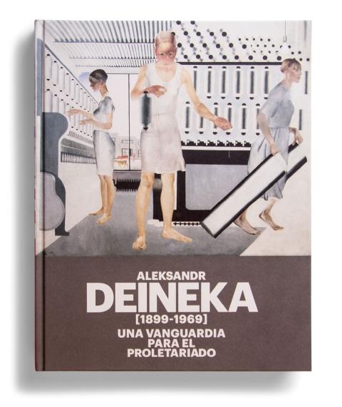 "Portada de ""Aleksandr Deineka (1899-1969) : una vanguardia para el proletariado"""