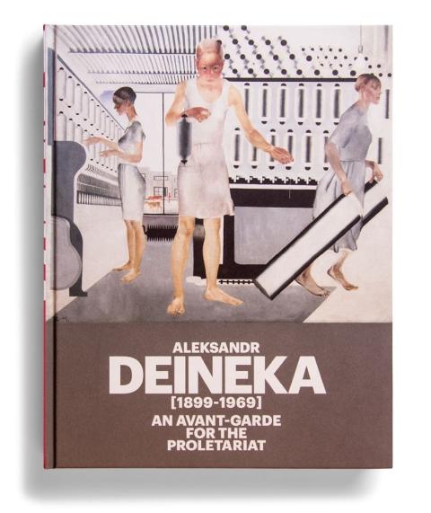 "Portada de ""Aleksandr Deineka (1899-1969) : an avant-garde for the proletariat"""