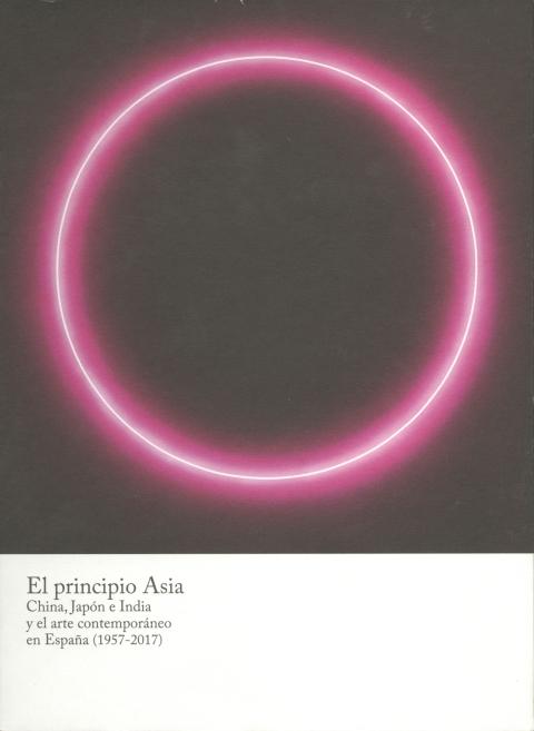 El principio Asia : China, Japón e India en el arte contemporáneo en España (1957-2017) [2018]. Biblioteca