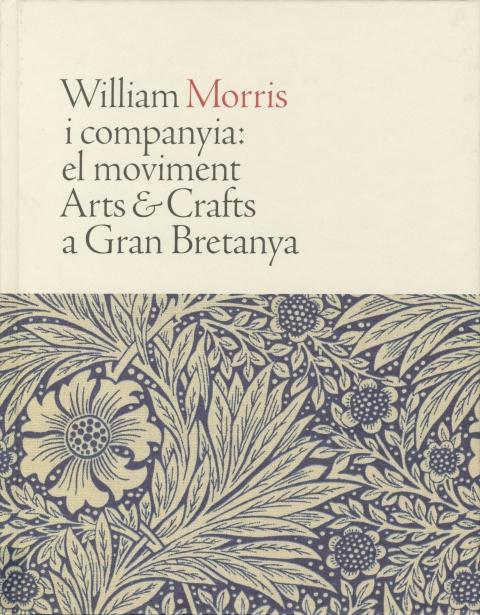 """Portada de """"William Morris i companya : el moviment Arts & Crafts a Gran Bretanya"""""""