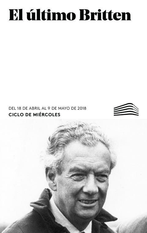 """Portada de """"El último Britten. Ciclos de Miércoles. Abril - Mayo 2018"""""""