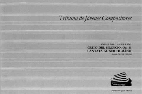 """Portada de """"Grito del silencio, Op. 16 : cantata al ser humano : para canto y piano"""""""