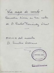 La maja de rumbo : comedia lírica en tres actos / Carlos Fernández Shaw ; música del maestro D. Emilio Serrano.