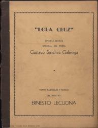 Lola Cruz : opereta-revista en dos actos / de Gustavo Sánchez Galarraga y Ernesto Lecuona, en colaboración con Guillermo Fernández-Shaw.