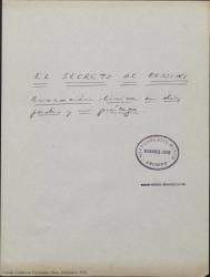 El secreto de Rossini : evocación lírica en dos partes y un prólogo / por Guillermo y Rafael Fernández-Shaw. Adaptación y enlaces musicales por José Luis Lloret.