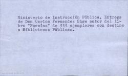 """Entrega por Carlos Fernández Shaw de 333 ejemplares de su libro """"Poesías"""" con destino a las Bibliotecas Públicas del Ministerio de Instrucción Pública. (Madrid)"""