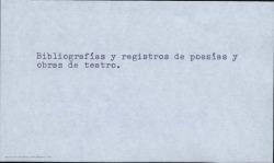 Bibliografías y registros de poesías y obras de teatro. (Madrid)