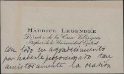 Tarjeta de visita de Maurice Legendre a Guillermo Fernández-Shaw, agradeciendo la ocasión de haber presenciado cierto espectáculo.