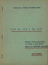 Con el ole y el olé : comedia lírica madrileña, en prosa, y tres actos / Guillermo y Rafael Fernández-Shaw ; música de Francisco Balaguer.