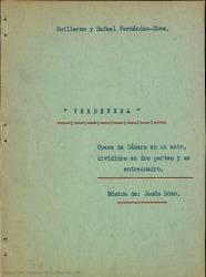 Verbenera : ópera de cámara en un acto dividido en dos partes y un entrecuadro / Guillermo y Rafael Fernández-Shaw ; música de Jesús Romo.