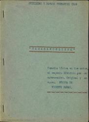 Carabanchelera : comedia lírica en dos actos, el segundo dividido por un entrecuadro, original y en verso / libro de Guillermo y Rafael Fernández-Shaw ; música de Vicente Navas.