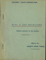 Rita y sus muchachos : comedia musical en dos partes / Guillermo y Rafael Fernández-Shaw ; música de Federico Moreno-Torroba.