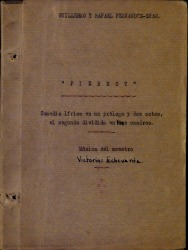 Pierrot : comedia lírica en un prólogo y dos actos, el segundo dividido en tres cuadros / Guillermo y Rafael Fernández-Shaw ; música del maestro Victorino Echevarría.