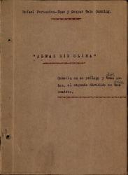 Almas sin clima : comedia en un prólogo y dos actos, el segundo dividido en tres cuadros / Rafael Fernández-Shaw y Gaspar Tato Cumming.
