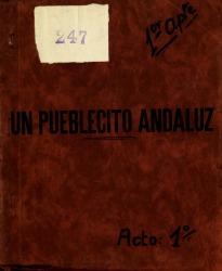 Un pueblecito andaluz / libro original de Rafael Fernández-Shaw ; música de Fernando Carrascosa Guervós.