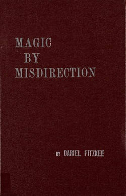 Ver ficha del libro: MAGIC BY MISDIRECTION: A DISCUSSION OF THE PSYCHOLOGY OF DECEPTION