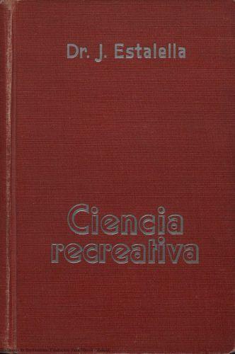 Book : Ciencia recreativa: enigmas y problemas, observaciones y experimentos, trabajos de habilidad y paciencia