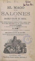 Ver ficha del libro: EL MAGO DE LOS SALONES O EL DIABLO COLOR DE ROSA: NUEVA COLECCIÓN DE JUEGOS DE ESCAMOTEO, DE FÍSICA Y QUÍMICA RECREATIVA