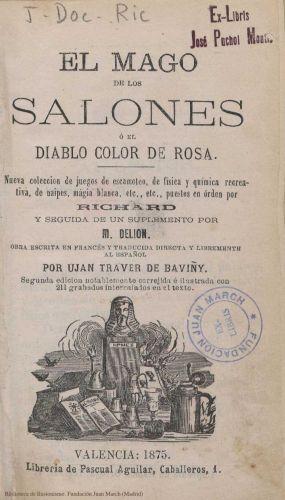 Book : El mago de los salones o El diablo color de rosa: nueva colección de juegos de escamoteo, de física y química recreativa