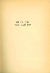See book details: 400 TRICKS YOU CAN DO