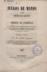 Ver ficha del libro: JUEGOS DE MANOS Ó SEA ARTE DE HACER DIABLURAS, Y JUEGOS DE PRENDAS