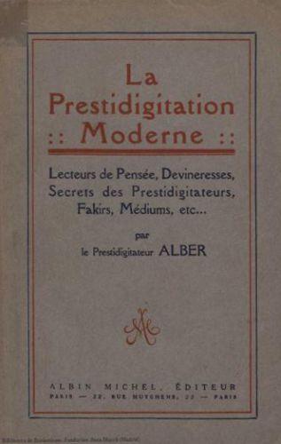 Libro : La prestidigitation moderne: lecteurs de pensée, devineresses, secrets des prestidigitateurs, fakirs, médiums, etc.