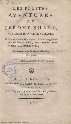 Book : Les petites aventures de Jérome Sharp, professeur de physique amusante: ouvrage contenant autant de tours ingénieux que de leçons utiles