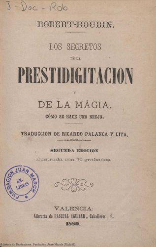 Book : Los secretos de la prestidigitación y de la magia: cómo se hace uno brujo