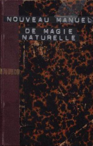 Libro : Nouveau manuel de magie naturelle et amusante