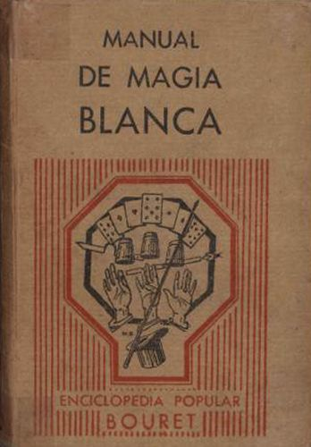 Book : Nuevo manual de magia blanca: colección de juegos de destreza, misteriosos, de sociedad, matemáticos, físicos y químicos