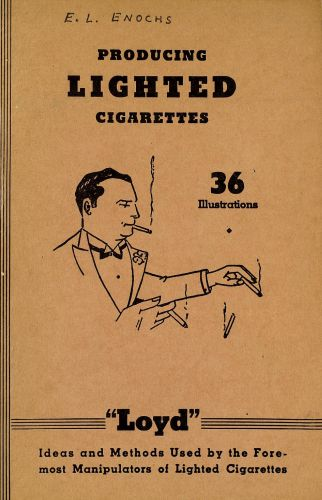 Book : Producing lighted cigarettes : ideas and methods used by the foremost manipulators of lighted cigarettes