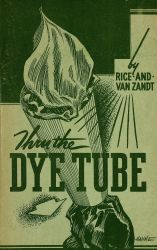 See book details: THRU THE DYE TUBE